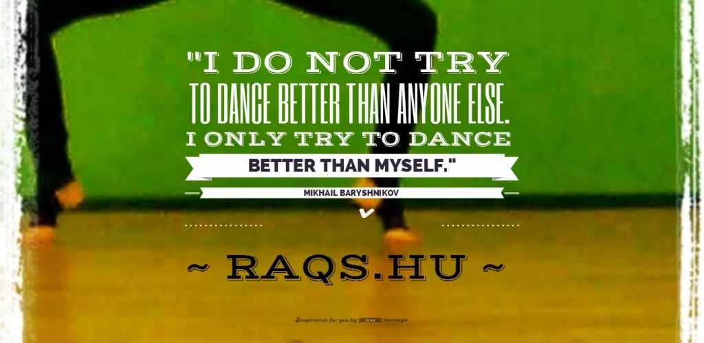 I do not try to dance better than anyone else