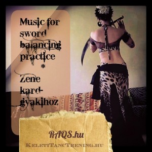 hastánc gyakorló zene kard egyensúlyozáshoz